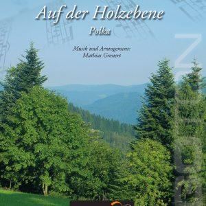 Auf der Holzebene. Polka von Mathias Gronert