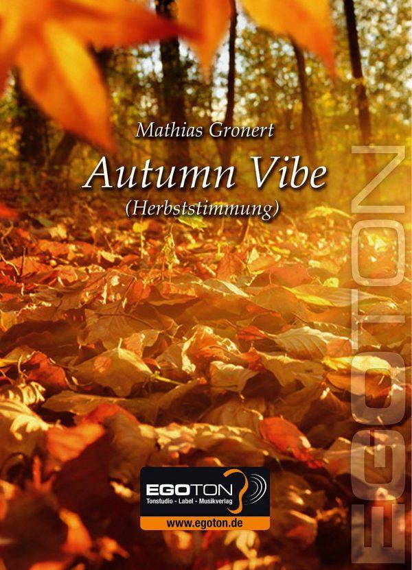 Autumn Vibe - Herbststimmung, Konzertwerk für sinfonisches Blasorchester von Mathias Gronert