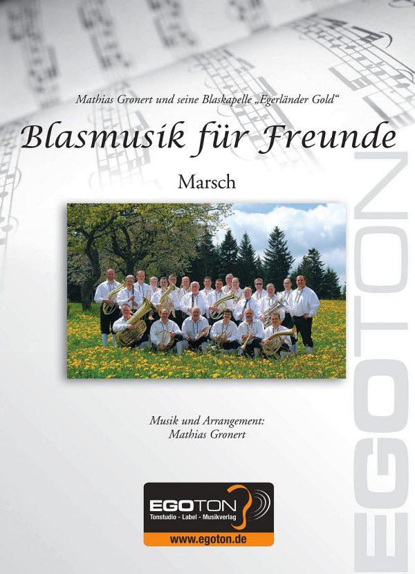 Blasmusik für Freunde, Marsch von Mathias Gronert