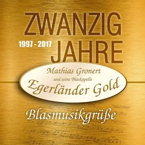 """CD-""""Blasmusikgrüsse"""" der Blaskapelle """"Egerländer Gold"""""""