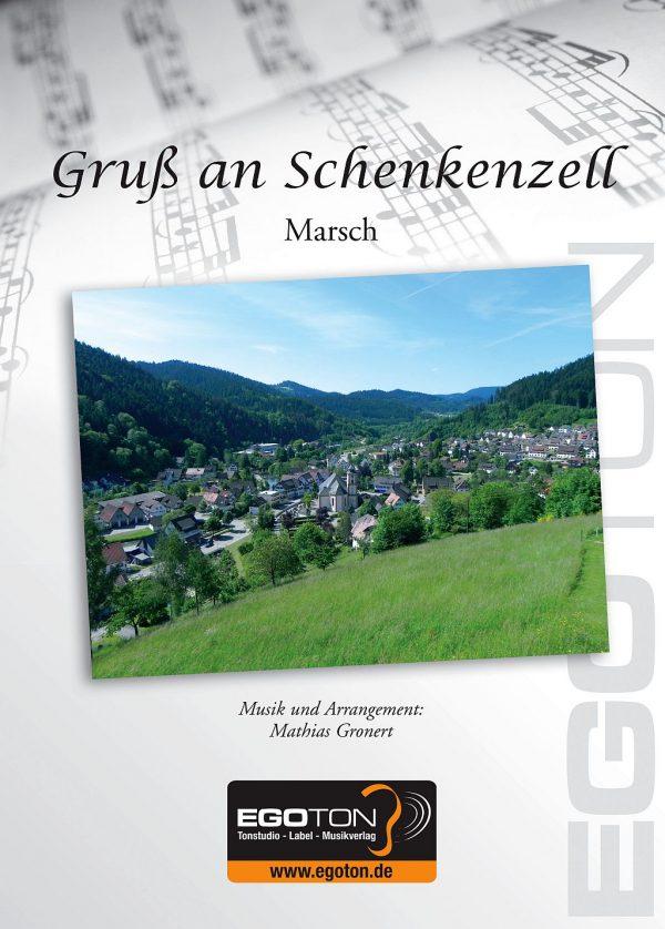 Gruss an Schenkenzell, Marsch von Mathias Gronert