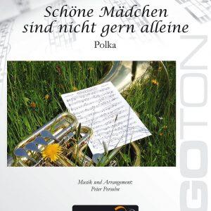 Schöne Mädchen sind nicht gern alleine, Polka von Peter Persohn