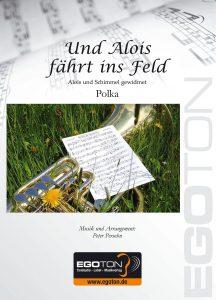 Und Alois fährt ins Feld, Polka von Peter Persohn